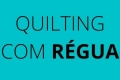 Quilting com Régua