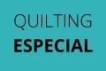 Quilting Especial