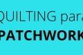 Quilting para Patchwork